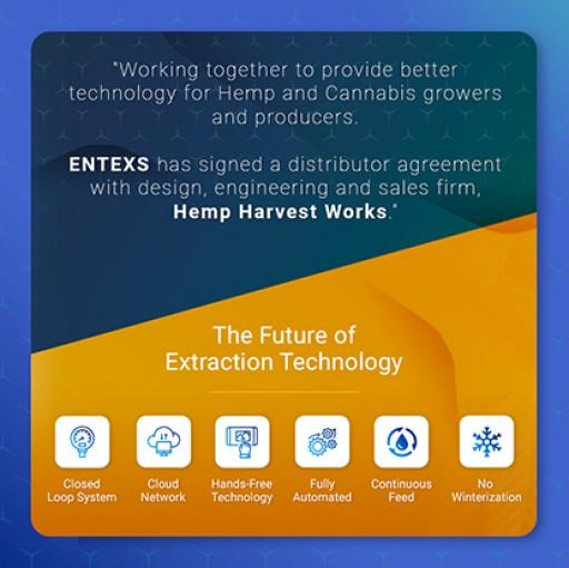 ENTEXS Signs Distributor Agreement With Hemp Harvest Works