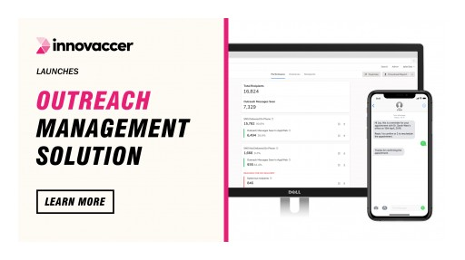 The Data Activation Company, Innovaccer, Launches Outreach Management Solution to Reinvent Patient-Provider Collaboration