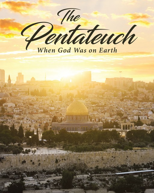 Phyllis Glisan's New Book, 'The Pentateuch: When God Was on Earth' is a Soul-Refreshing Account That Shows How Forgiving God Is