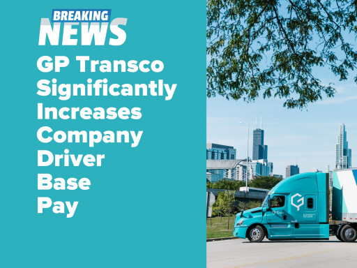 GP Transco Announces a Base Pay Increase to Company CDL Drivers
