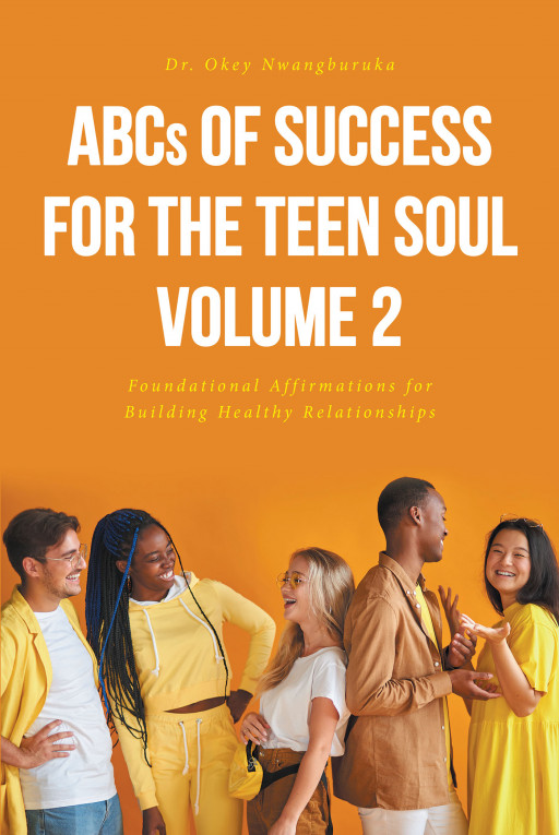 Dr. Okey Nwangburuka's new book, 'ABCs of Success for the Teen Soul - Volume 2', is a therapeutic manual focusing on adolescent psychiatry