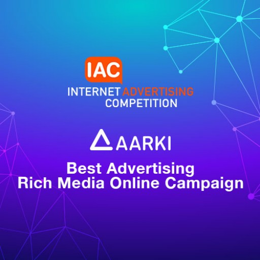 "Aarki Wins ""Best Advertising Rich Media Online Campaign"" at the 2019 Internet Advertising Competition (IAC)"