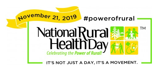 National Rural Health Day 2019 Shines a Light on the People and Organizations Making a Positive Difference in Rural America