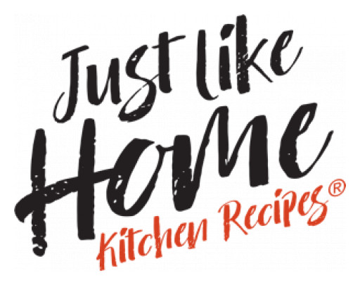 Just Like Home Kitchen Recipes® Announces Launch of Recipe Contest
