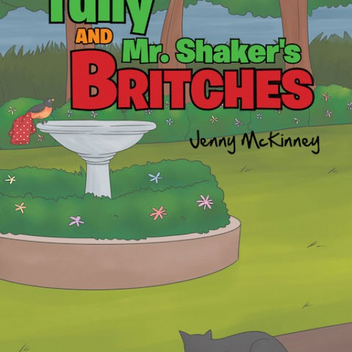 "Jenny McKinney's New Book ""Tully and Mr. Shaker's Britches"" is a Fun Children's Story About a Brave Young Bird Who Constantly Gets Into Mischief."