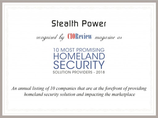 Stealth Power is Recognized as a Top 10 Most Promising Homeland Security Solution Provider for 2018 by CIOReview