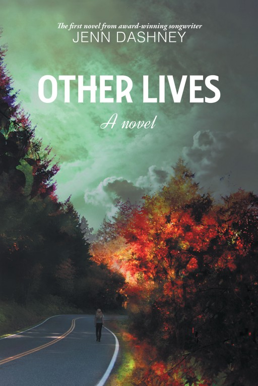 From Jenn Dashney, 'Other Lives' Follows a Young Woman as She Sets Out on a New Life to Escape a Mysterious Group Tracking Her Down