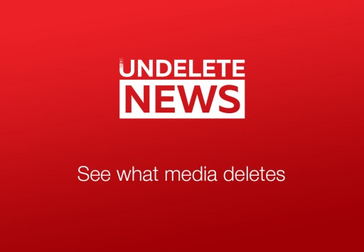 Undelete News Tracks What Gets Deleted From Top World News Sites and Celebrities Feeds