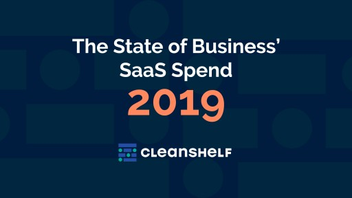 Cleanshelf 2019 SaaS Trends Report: Enterprises Waste Up to 30% of Annual SaaS Spend