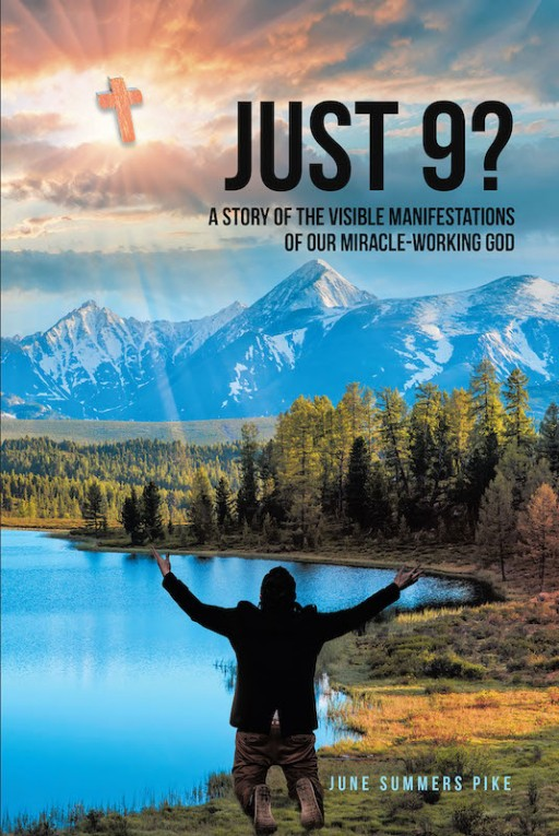June Summers Pike's New Book 'Just 9?' Tells the Faith-Driven Life of Harrison Hayes Pike, Pastor, Father, and Devout Follower of the Lord