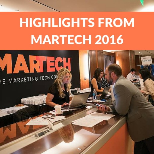 Highlights From MarTech 2016
