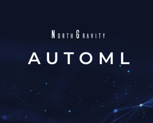 NorthGravity Announces the Release of AutoML May 12, 2021