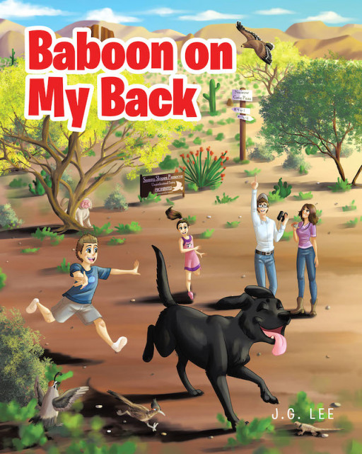 J.G. Lee's New Book 'Baboon on My Back: A Child's Combat With Cancer' Shares a Stirring Tale of a Child Who is Battling Cancer and the Feelings That Come With It