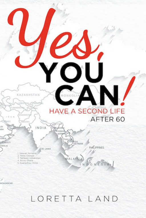 Loretta Land's New Book 'Yes, You Can!: Have a Second Life After 60' is a Gripping Memoir That Reveals a Life of Spirituality and Godliness