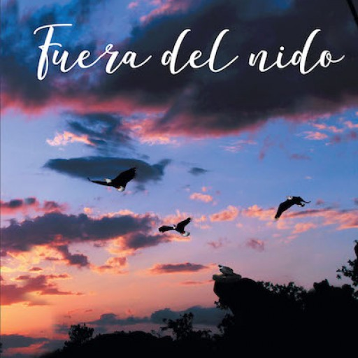 Carlos Hernandez Yunes's New Book, 'Fuera Del Nido' is a Heartwarming Narrative That Delves Into the Family Setting Perspectives and Circumstances