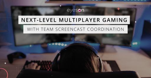eyeson API revolutionizing gaming with multiplayer screen sharing