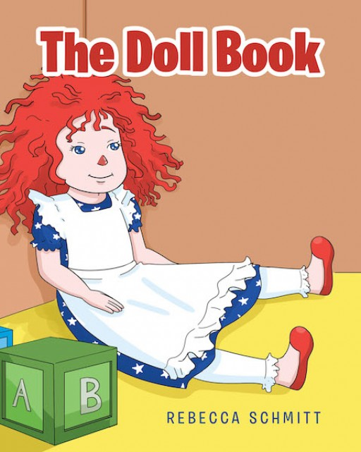 Rebecca Schmitt's New Book 'The Doll Book' is a Captivating Story of Dolls and the Memorable Moments and Lessons They Had With Their Young Owners