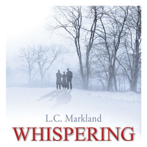 "L. C. Markland's New Book ""The Whispering Woods"" is a Murder Mystery Full of Details and Idiosyncrasies of Serial Killers Presented to Help Deduce the Story's True Killer."
