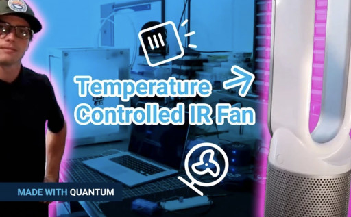 Made With Quantum: How Users Can Create Their Own Temperature-Controlled IR Fan