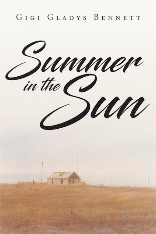 Gigi Gladys Bennett's New Book 'Summer in the Sun' is a True-to-Life Tale of a Family's Amazing Survival Against Moments of Near-Death and Despair