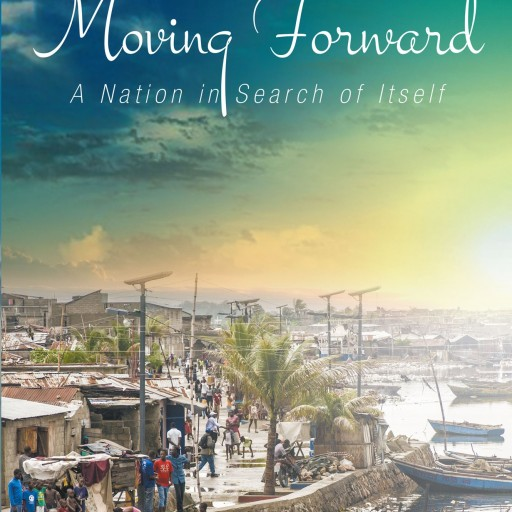 "Claude Pierre's New Book ""Moving Forward: A Nation in Search of Itself"" is a Brilliantly Written Cultural Critique"