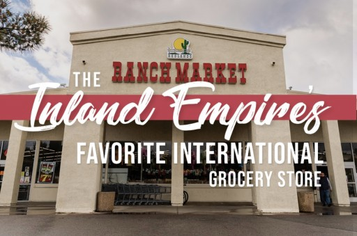 Redlands Ranch Market Brings International Flavors to the Inland Empire