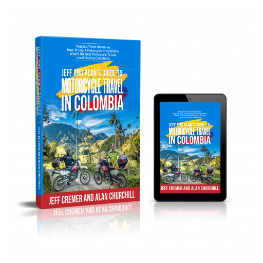First of Its Kind, Colombia Motorcyclists Guide Book Released: 'Jeff & Alan's Guide to Motorcycle Travel in Colombia'