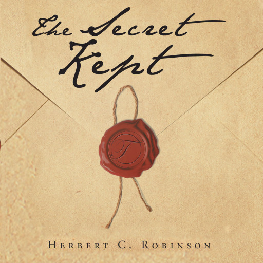 Herbert C. Robinson's New Audiobook 'The Secret Kept' Brings His Book to Life With a Stirring and Engrossing Audio Narrative of One Family's Corruption and Deceit