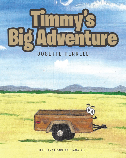 Josette Herrell's New Book 'Timmy's Big Adventure' Uncovers the Long-Awaited Adventure of Timmy as He Gets Himself a Fun Surprise Trip