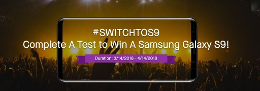 Complete a Test to Win a Samsung Galaxy S9: #SWITCHTOS9