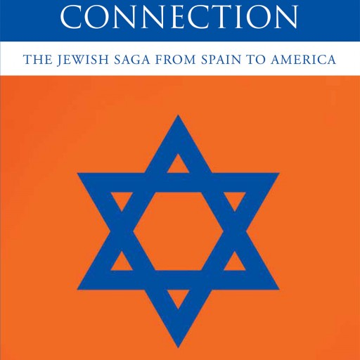 "Paulo Carneiro's New Book ""Dutch Connection: The Jewish Saga From Spain to America"" is a Fascinating and Historical Account of a Persecuted People Searching for a Home."