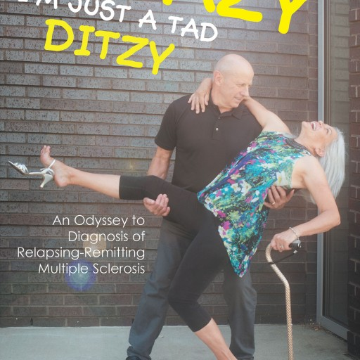 """Jeanne Phaneuf Champagne's New Book """"I'M NOT CRAZY (I'M JUST a TAD DITZY)"""" is an Affecting Memoir of a Woman's Struggle and Understanding of Her Debilitating Disease."""