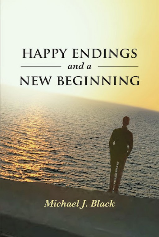 Michael J. Black's New Book 'Happy Endings and a New Beginning' is a Harrowing Tale of Pain Brought About by Sexual Abuse