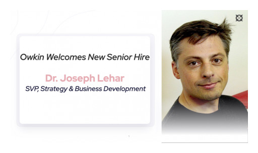 Owkin Welcomes Dr. Joseph Lehar as a Senior Vice President of Strategy & Business Development to Propel Platform With Strategic Partnerships