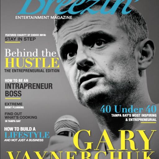 Breezin' Magazine Reveals Gary Vaynerchuk on Its Entrepreneurial Edition 2018