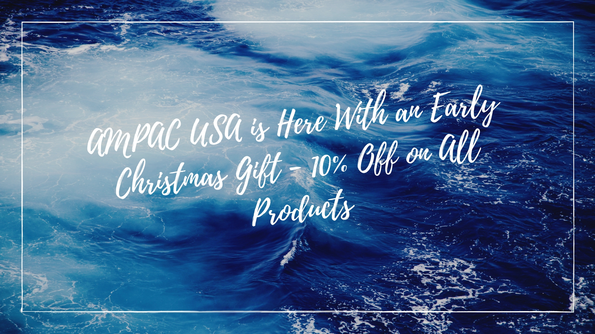 AMPAC USA is Here With an Early Christmas Gift - 10% Off on All ...