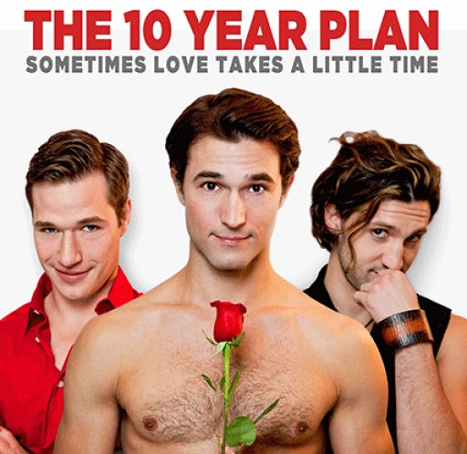 The 10 Year Plan - This Year's Most Anticipated LGBT Comedy Available Now on Stream