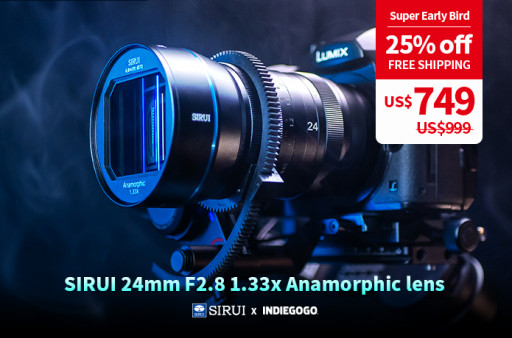 SIRUI Launch 24mm F2.8 1.33x Anamorphic Lens in Micro Four Thirds , Sony E, Canon EF-M, Nikon Z and Fujifilm X Mounts