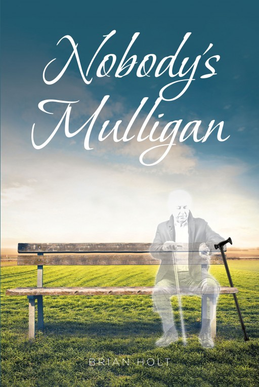 Brian Holt's New Book, 'Nobody's Mulligan' is a Great Fiction Story That Tackles an Empowerment and Family Saga Through Christian Faith