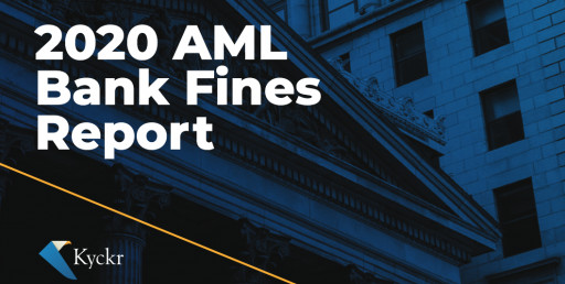 New Report Shows Banks Were Fined Over £2.6 Billion for AML Related Violations in 2020