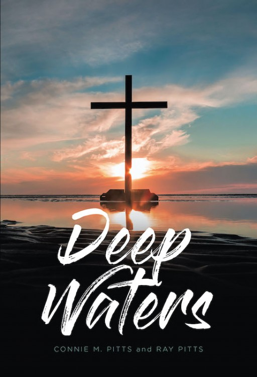 Connie M. Pitts and Ray Pitts's New Book 'Deep Waters' is a Compelling Read That Shares the Author's Faith-Driven Missionary Journey Across Countries