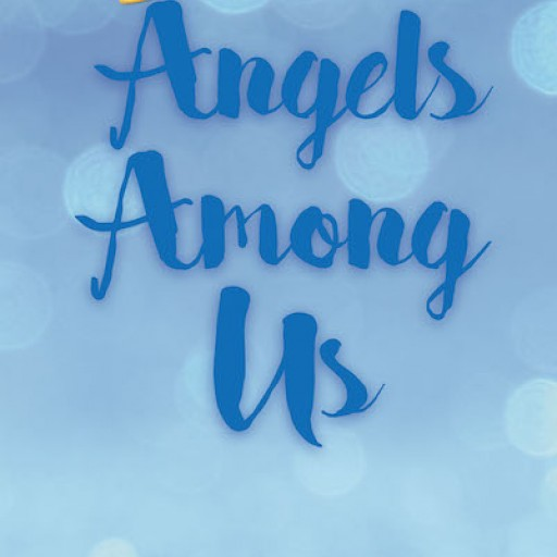 """Marie McCluskey's New Book """"Angels Among Us"""" is a Captivating Narrative That Contains Resounding Perspectives About Angels and Their Significance in Human Lives."""