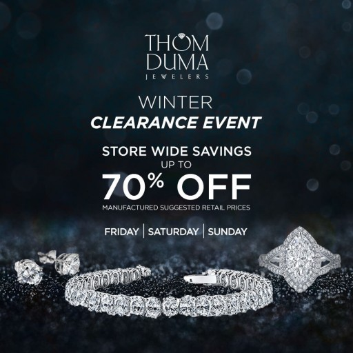 The Thom Duma Fine Jewelers Winter Clearance Event is Offering Discounts of Up to 70% Off on Select Jewelry
