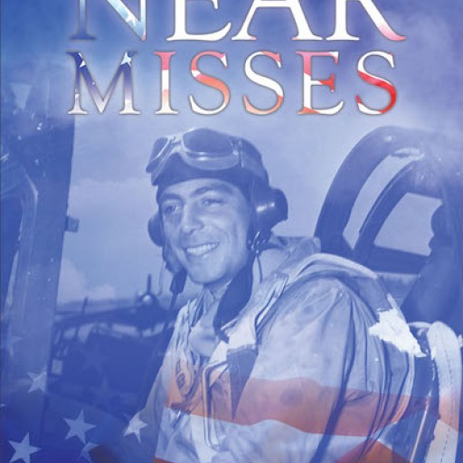 "Kerry Jacobs and Edward Lee Jacobs's New Book ""Near Misses"" is the Gripping and Historically Correct Memoir of Nelson Edward Jacobs, a Dive Bomber in World War II."