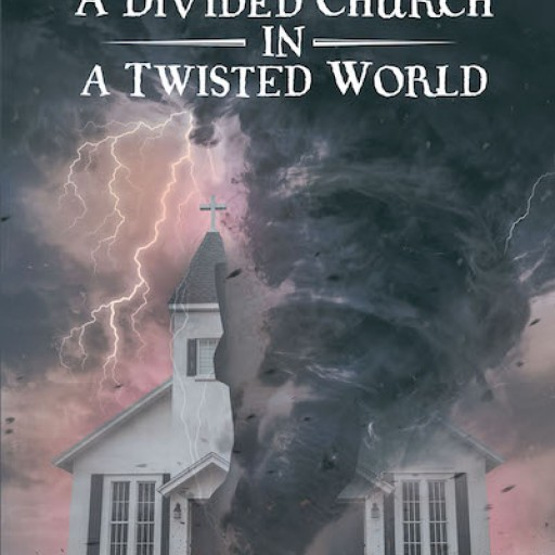 """Sherri Martin's New Book """"A Divided Church in a Twisted World"""" is a Nuanced Investigation of Doctrine and a Spirited Call for Unity in the Body of Christ."""