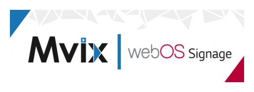 Mvix Releases webOS App for LG SoC Signage Screens