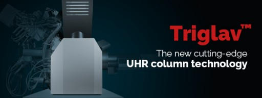 TESCAN Rising the Standards in UH Resolution With the Novel Triglav™ Column
