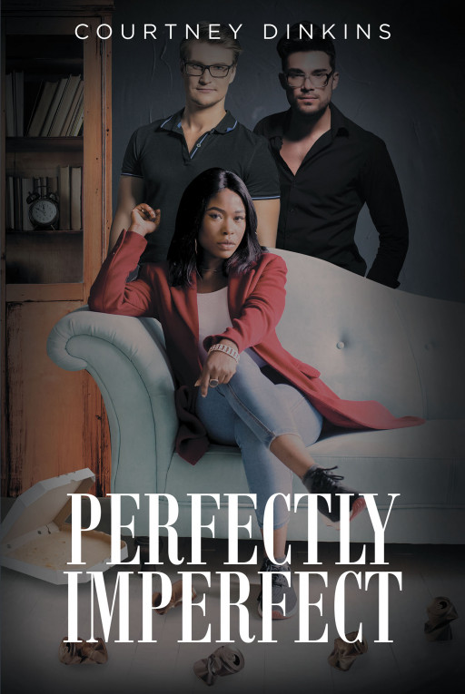 Fulton Books Author Courtney Dinkins' New Book 'Perfectly Imperfect' Is a Riveting Novel That Proves How Every Decision Created Can Greatly Affect the Course of Life