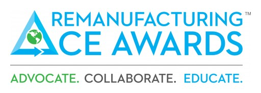 Remanufacturing Industries Council Announces Finalists for the 2018 Remanufacturing ACE Awards