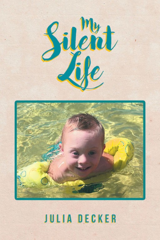 Julia Decker's New Book 'My Silent Life' is a Stirring Perspective From a Boy Who Deals With Apraxia and Down Syndrome